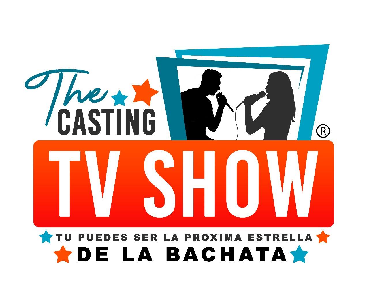 THE CASTING TV SHOW TU PUEDES SER LA PROXIMA ESTRELLA DE LA BACHATA