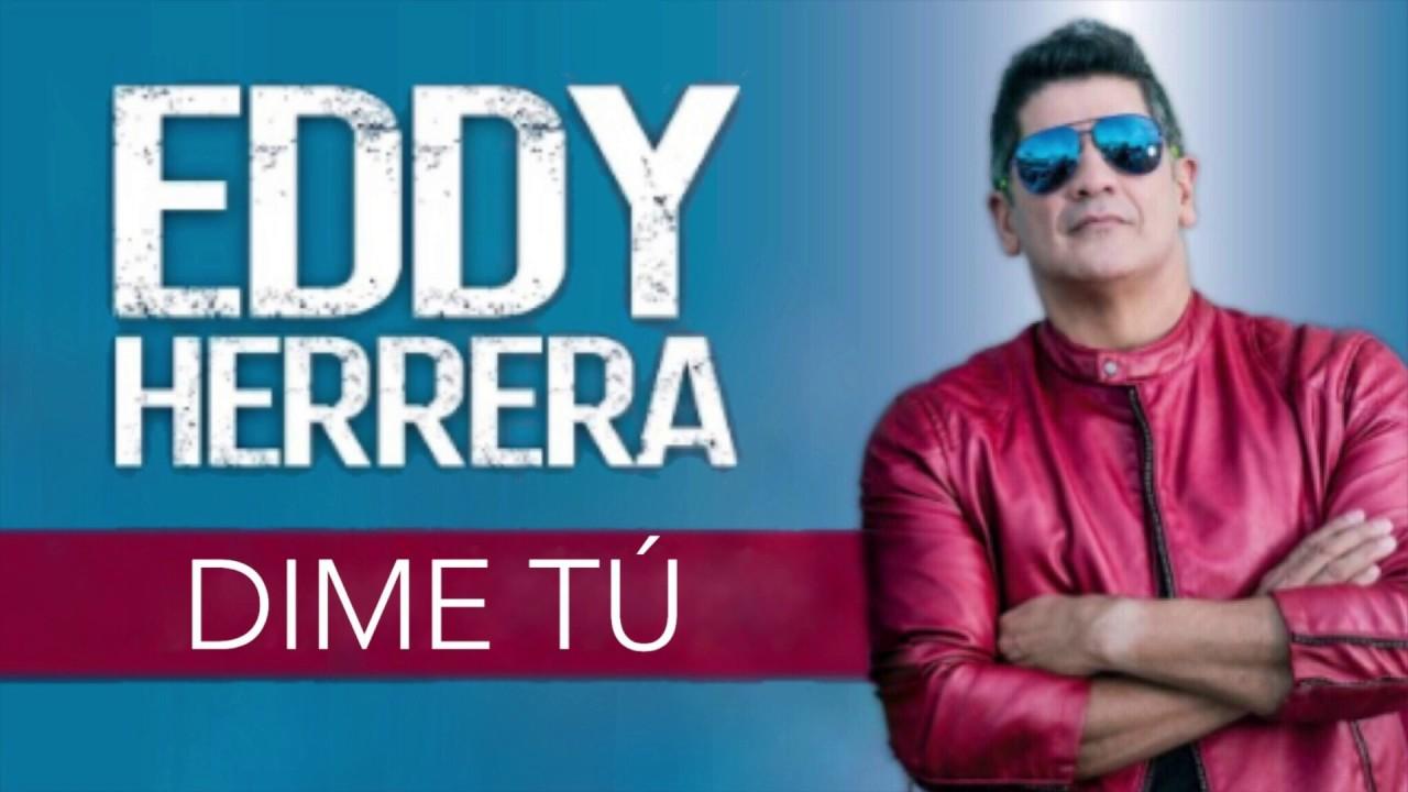 """Eddy Herrera estrena su nueva canción """"Dime tú"""""""